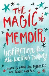 Magic of Memoir by Brooke Warner and Linda Joy Myers