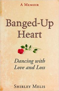 Banged Up Heart by Shirley Melis