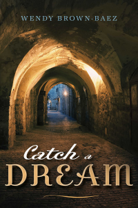 Catch a Dream Wendy Baez